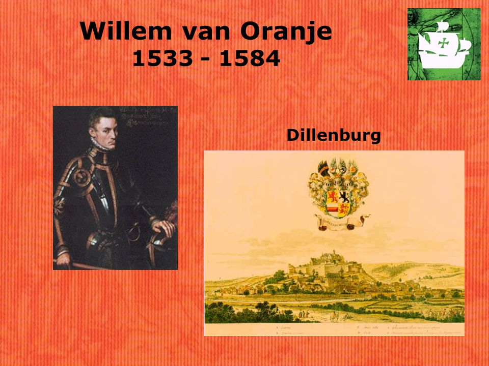 Willem van Oranje 1533 - 1584 Dillenburg