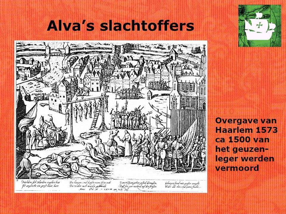 Alva's slachtoffers Overgave van Haarlem 1573 ca 1500 van het geuzen-leger werden vermoord
