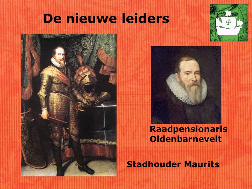 De nieuwe leiders Raadpensionaris Oldenbarnevelt Stadhouder Maurits