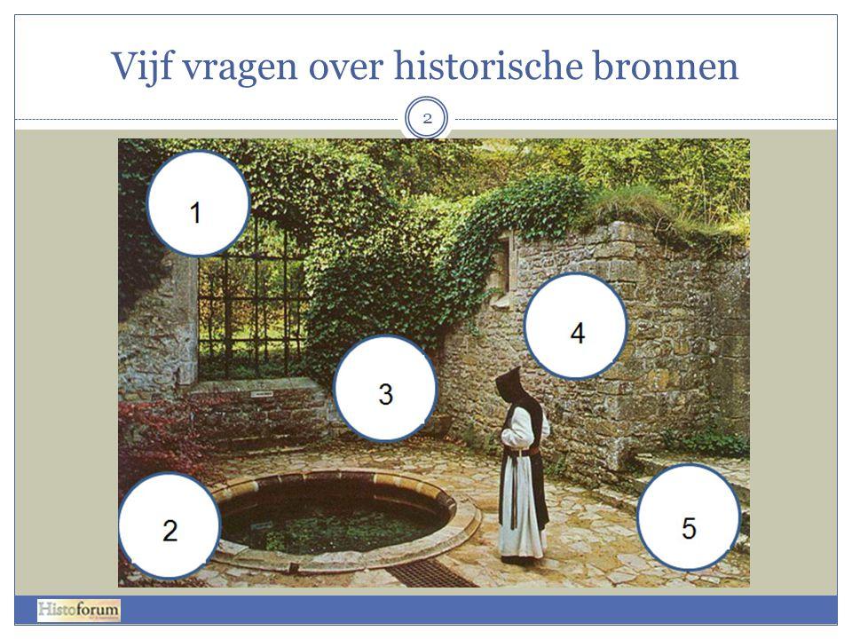 Vijf vragen over historische bronnen