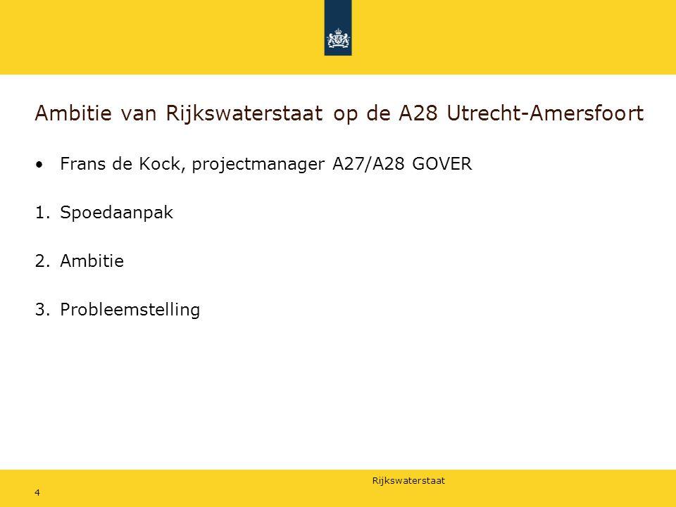 Ambitie van Rijkswaterstaat op de A28 Utrecht-Amersfoort