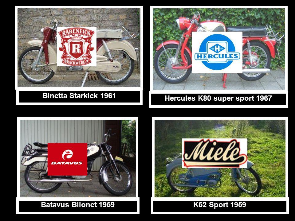 Binetta Starkick 1961 Hercules K80 super sport 1967 Batavus Bilonet 1959 K52 Sport 1959