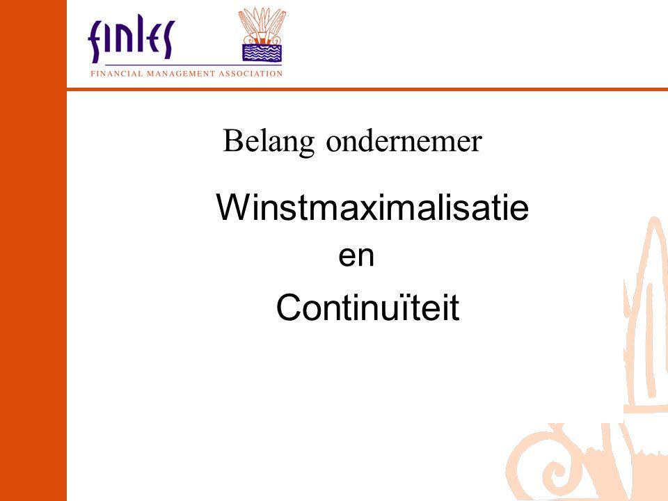 Belang ondernemer Winstmaximalisatie en Continuïteit