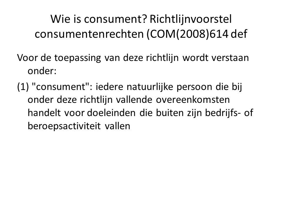 Wie is consument Richtlijnvoorstel consumentenrechten (COM(2008)614 def