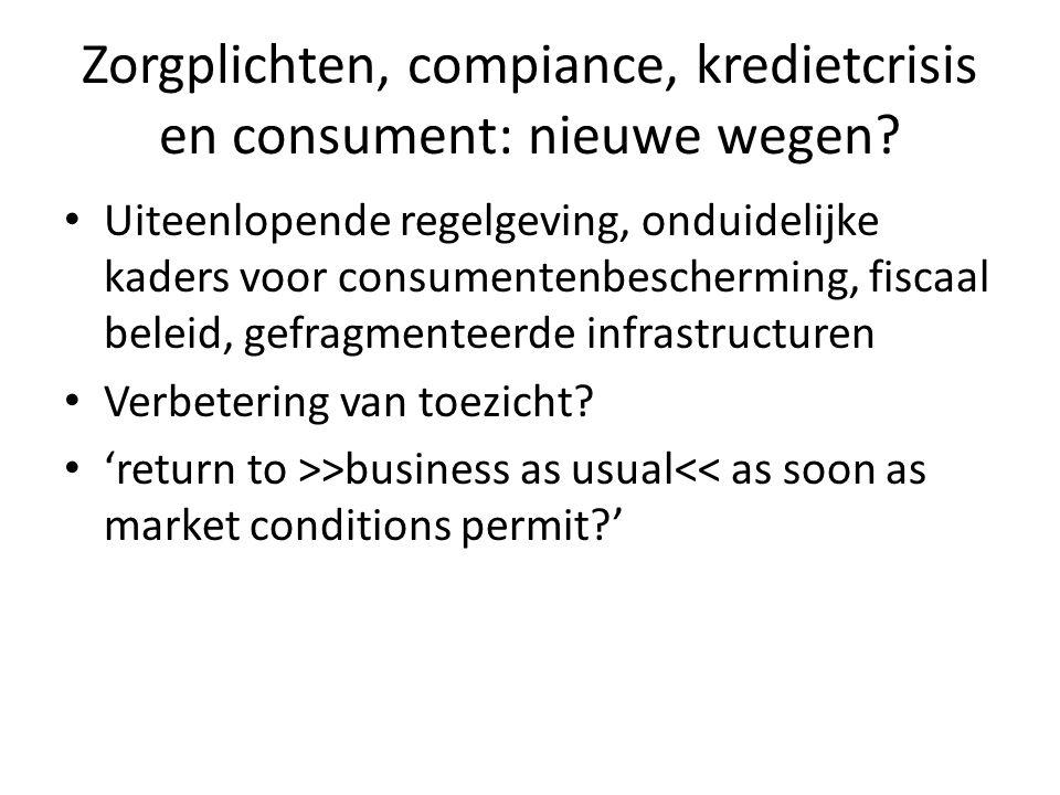 Zorgplichten, compiance, kredietcrisis en consument: nieuwe wegen