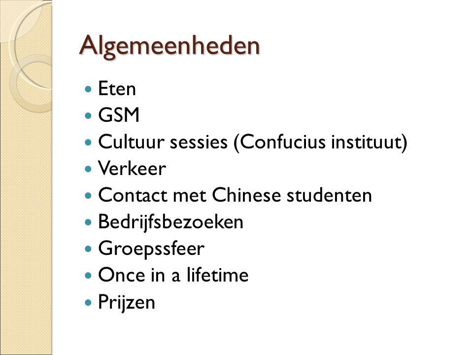 Algemeenheden Eten GSM Cultuur sessies (Confucius instituut) Verkeer