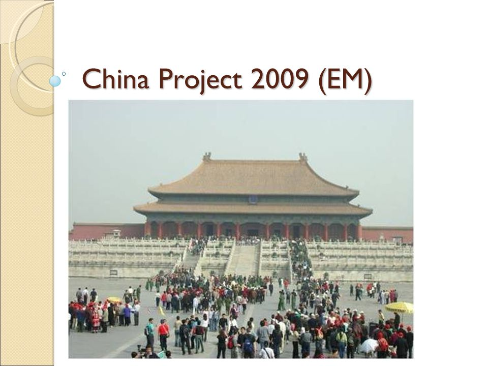 China Project 2009 (EM)