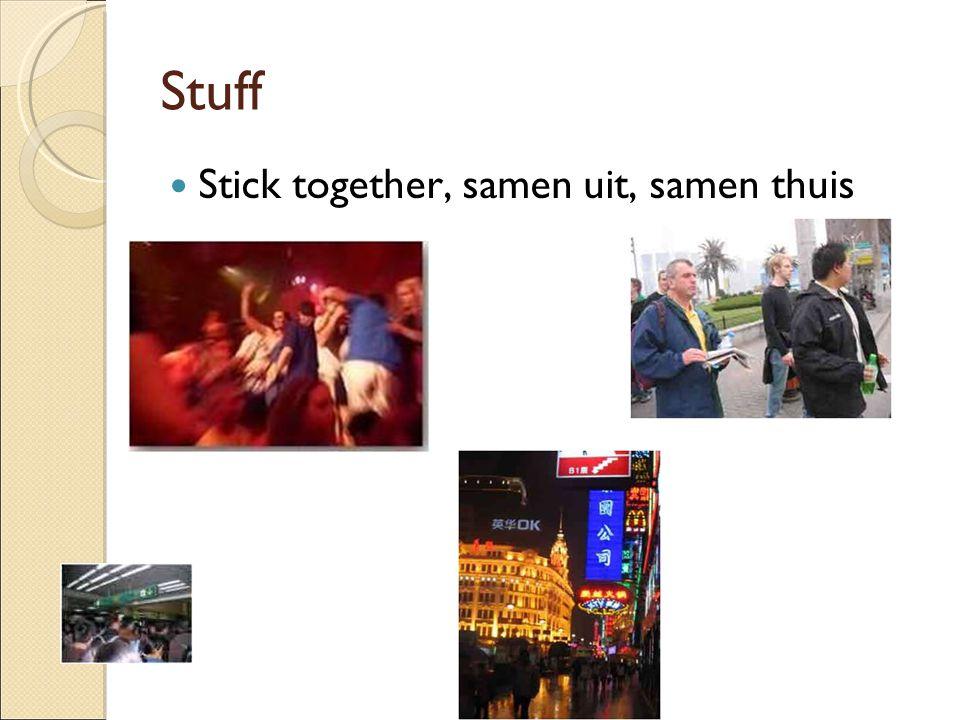 Stuff Stick together, samen uit, samen thuis