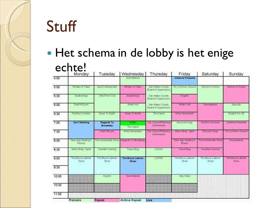 Stuff Het schema in de lobby is het enige echte!