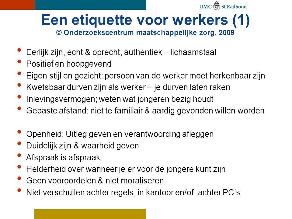Een etiquette voor werkers (1) © Onderzoekscentrum maatschappelijke zorg, 2009