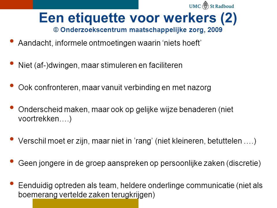 Een etiquette voor werkers (2) © Onderzoekscentrum maatschappelijke zorg, 2009