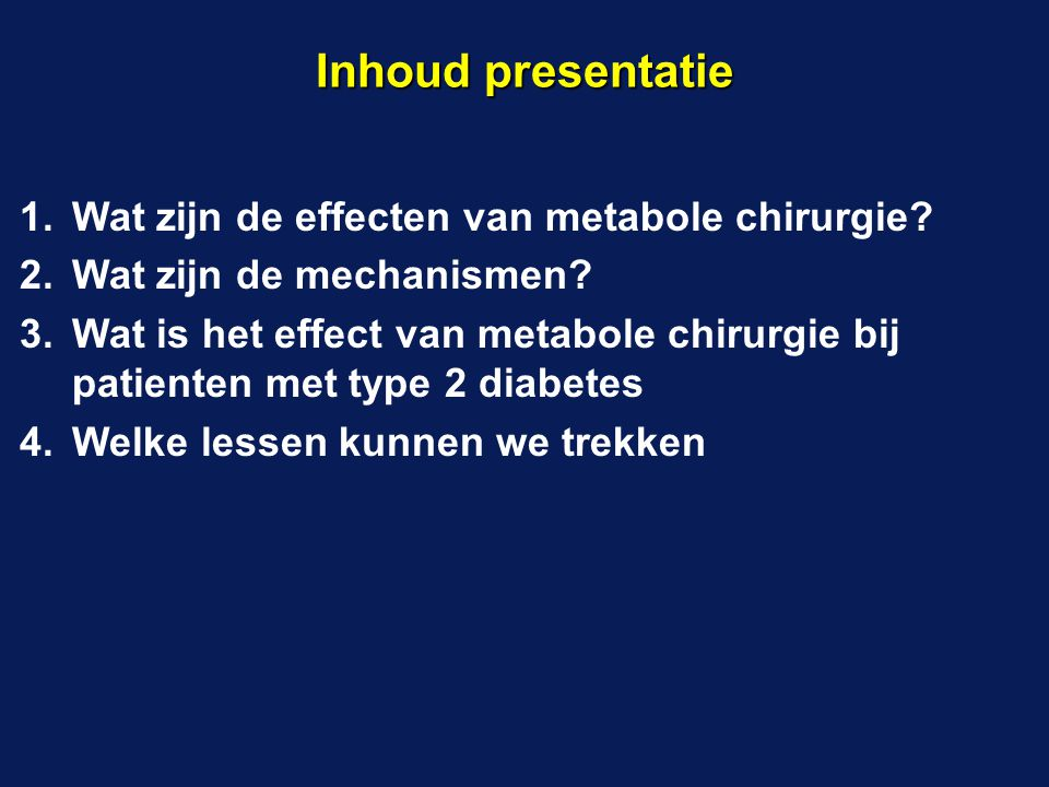 Inhoud presentatie Wat zijn de effecten van metabole chirurgie