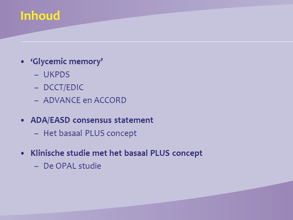 Inhoud 'Glycemic memory' UKPDS DCCT/EDIC ADVANCE en ACCORD