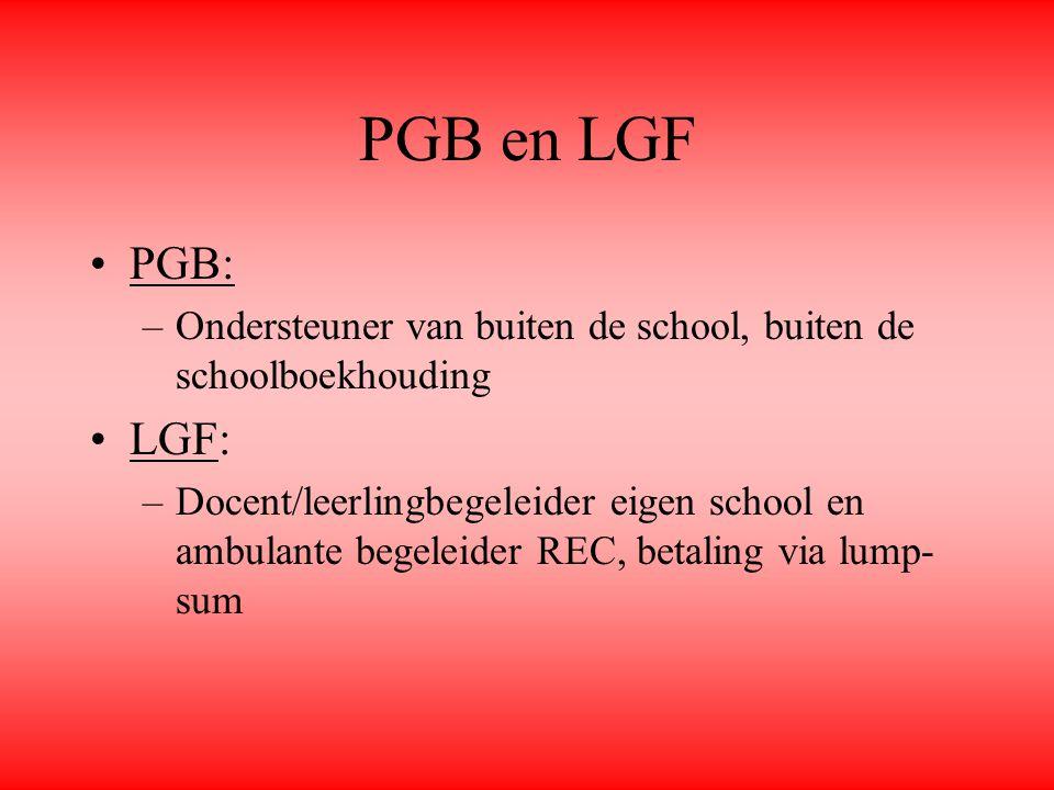 PGB en LGF PGB: Ondersteuner van buiten de school, buiten de schoolboekhouding. LGF: