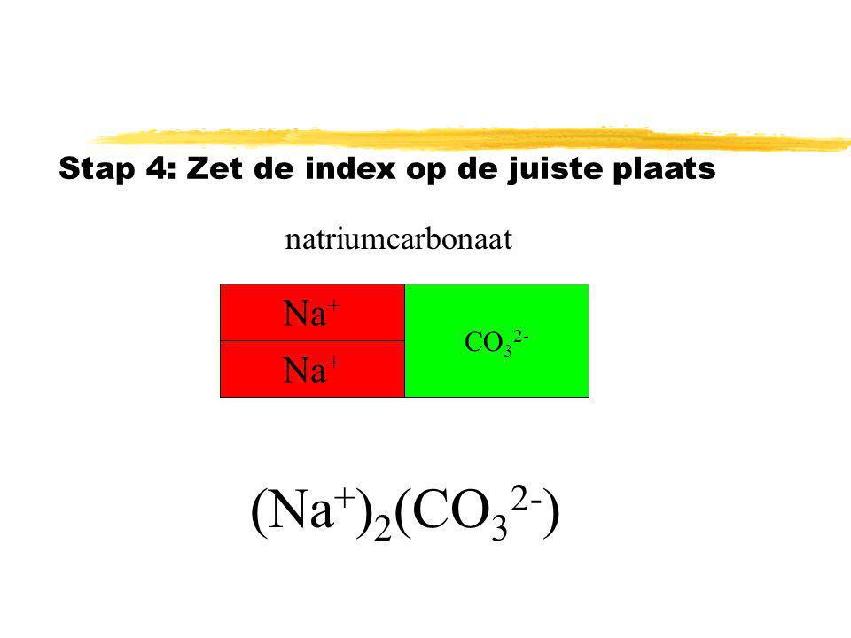 (Na+)2(CO32-) Na+ Na+ natriumcarbonaat