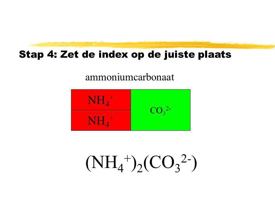 (NH4+)2(CO32-) NH4+ NH4+ ammoniumcarbonaat