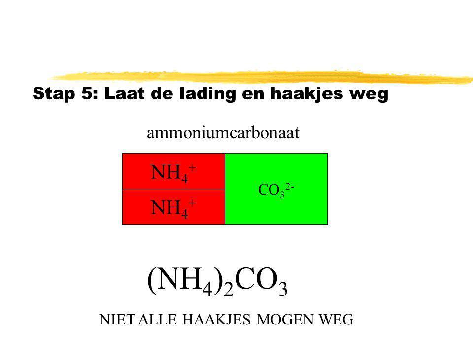 (NH4)2CO3 NH4+ NH4+ ammoniumcarbonaat