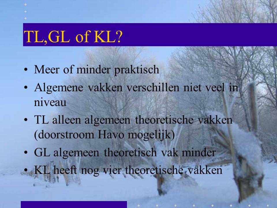 TL,GL of KL Meer of minder praktisch
