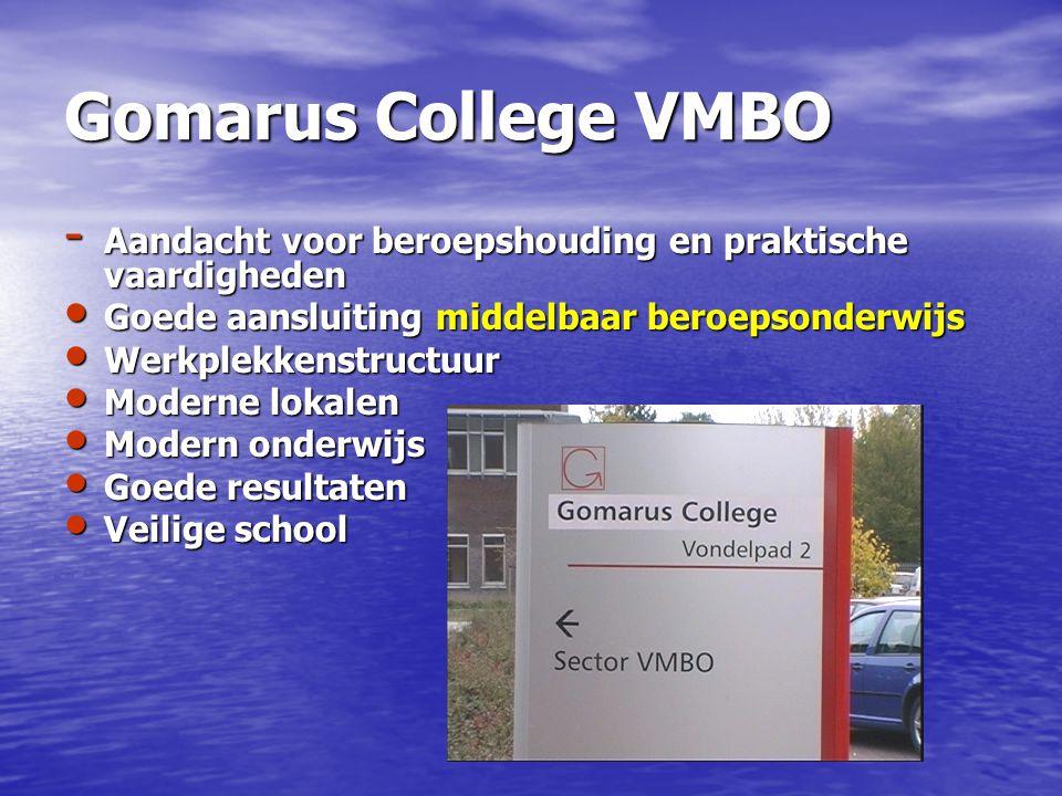 Gomarus College VMBO Aandacht voor beroepshouding en praktische vaardigheden. Goede aansluiting middelbaar beroepsonderwijs.