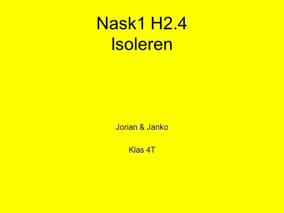 Nask1 H2.4 Isoleren Jorian & Janko Klas 4T