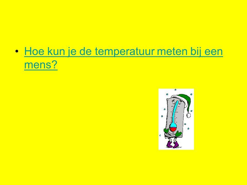 Hoe kun je de temperatuur meten bij een mens