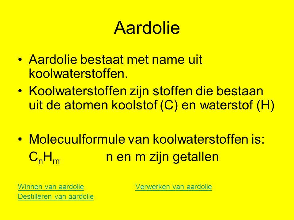 Aardolie Aardolie bestaat met name uit koolwaterstoffen.