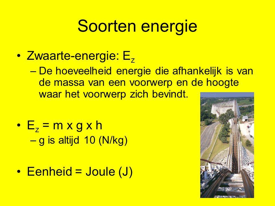 Soorten energie Zwaarte-energie: Ez Ez = m x g x h Eenheid = Joule (J)