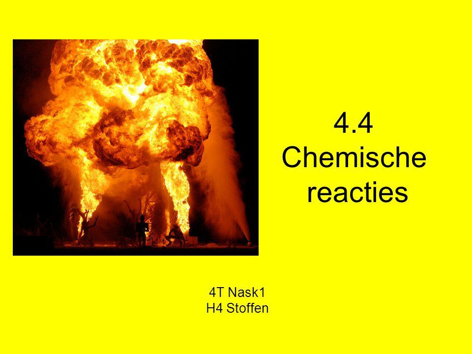 4.4 Chemische reacties 4T Nask1 H4 Stoffen