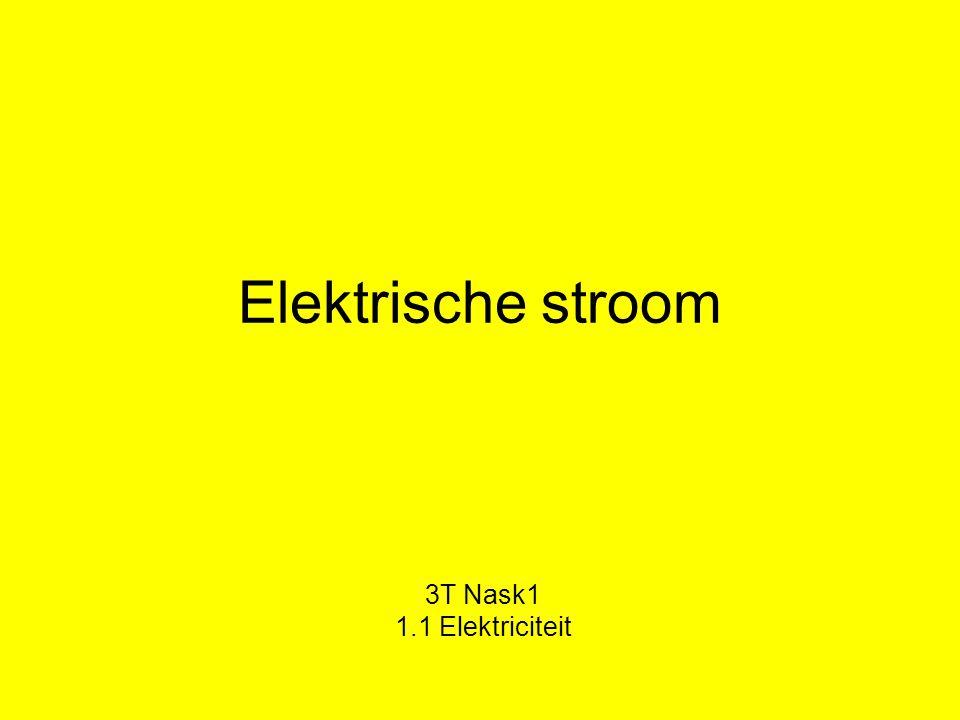 Elektrische stroom 3T Nask1 1.1 Elektriciteit