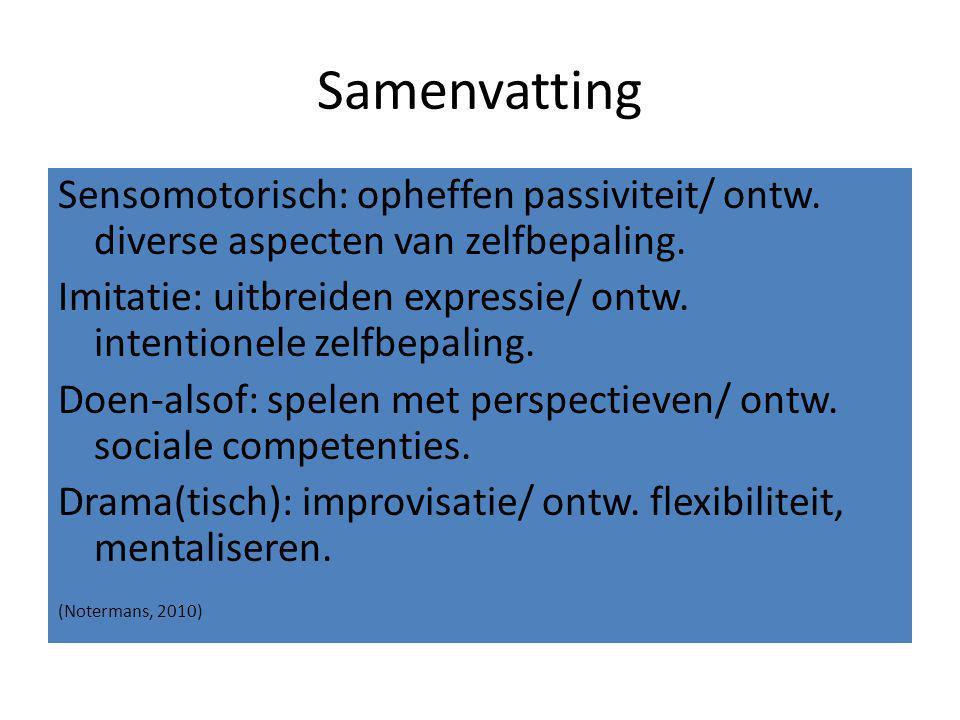 Samenvatting Sensomotorisch: opheffen passiviteit/ ontw. diverse aspecten van zelfbepaling.