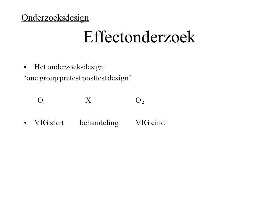 Effectonderzoek Onderzoeksdesign Het onderzoeksdesign: