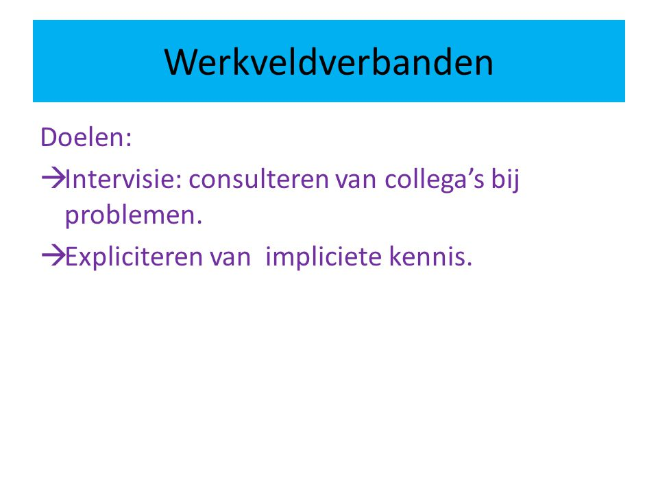 Werkveldverbanden Doelen: