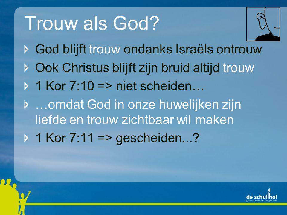 Trouw als God God blijft trouw ondanks Israëls ontrouw