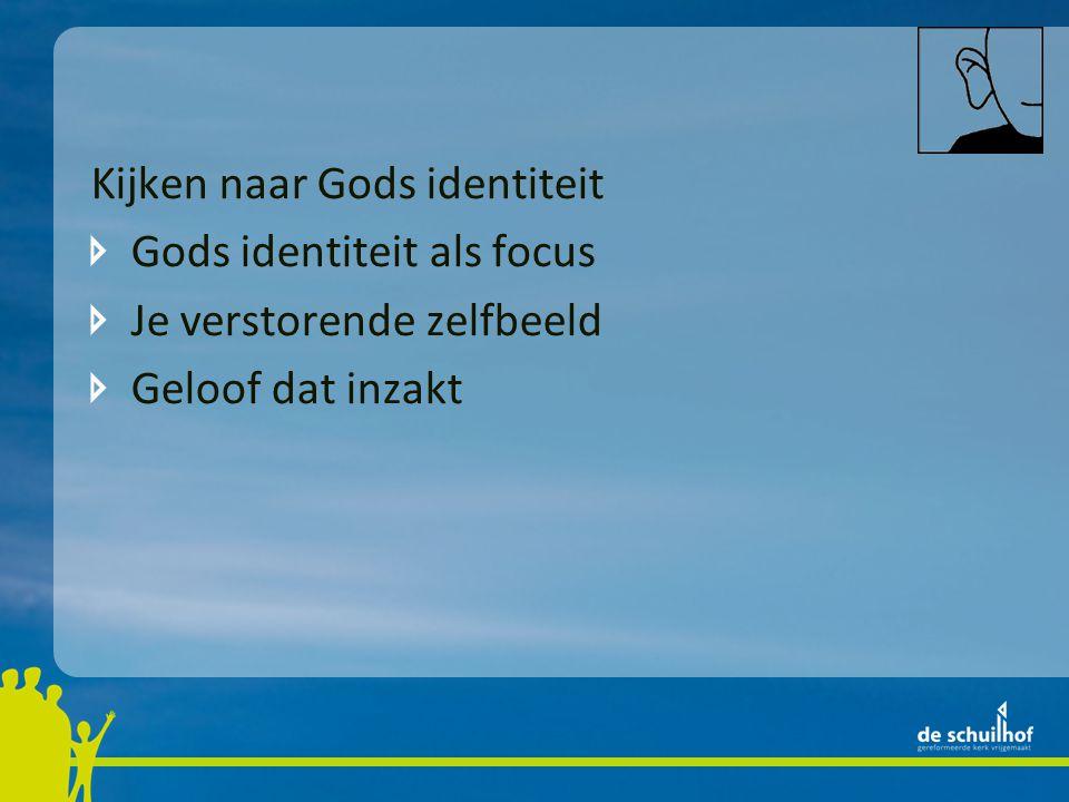 Kijken naar Gods identiteit