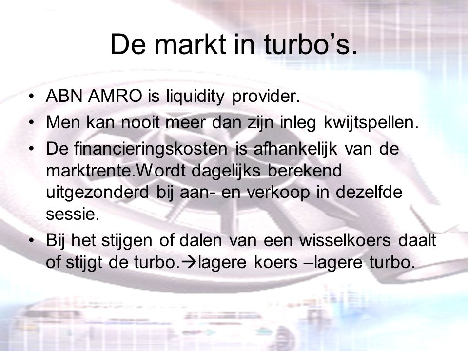 De markt in turbo's. ABN AMRO is liquidity provider.