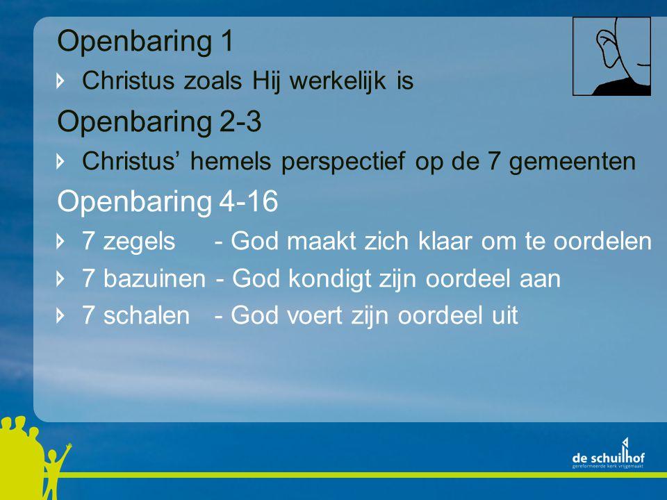 Openbaring 1 Openbaring 2-3 Openbaring 4-16