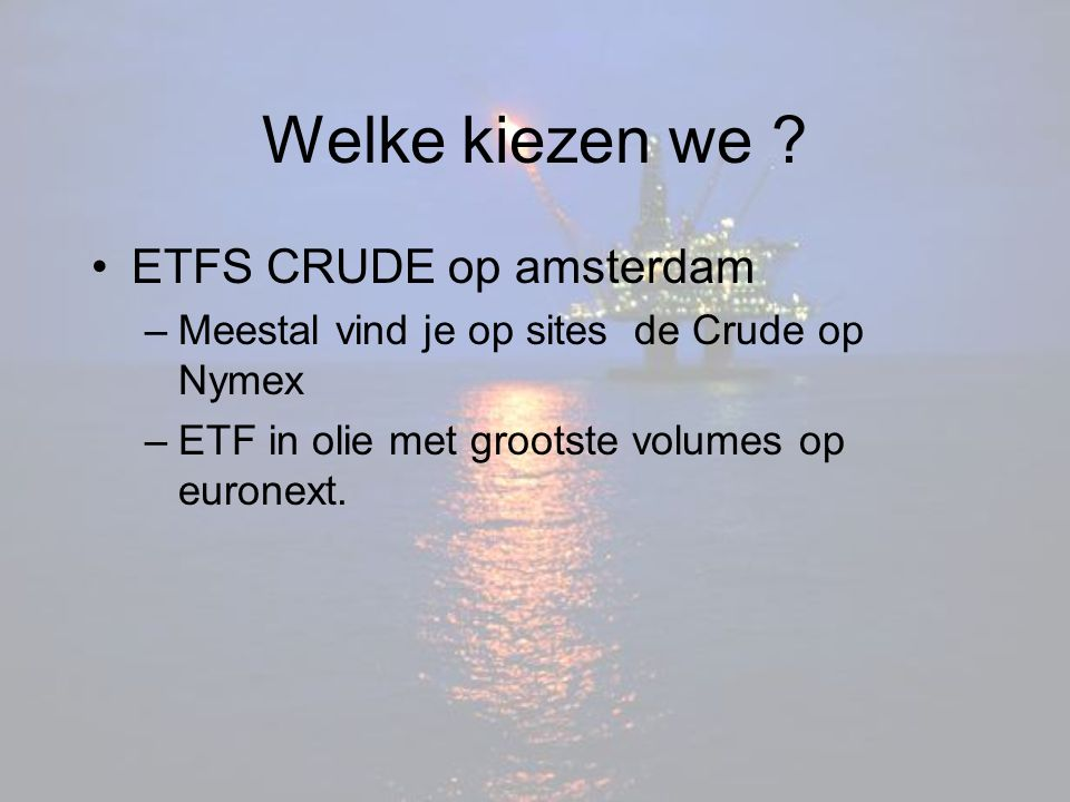 Welke kiezen we ETFS CRUDE op amsterdam