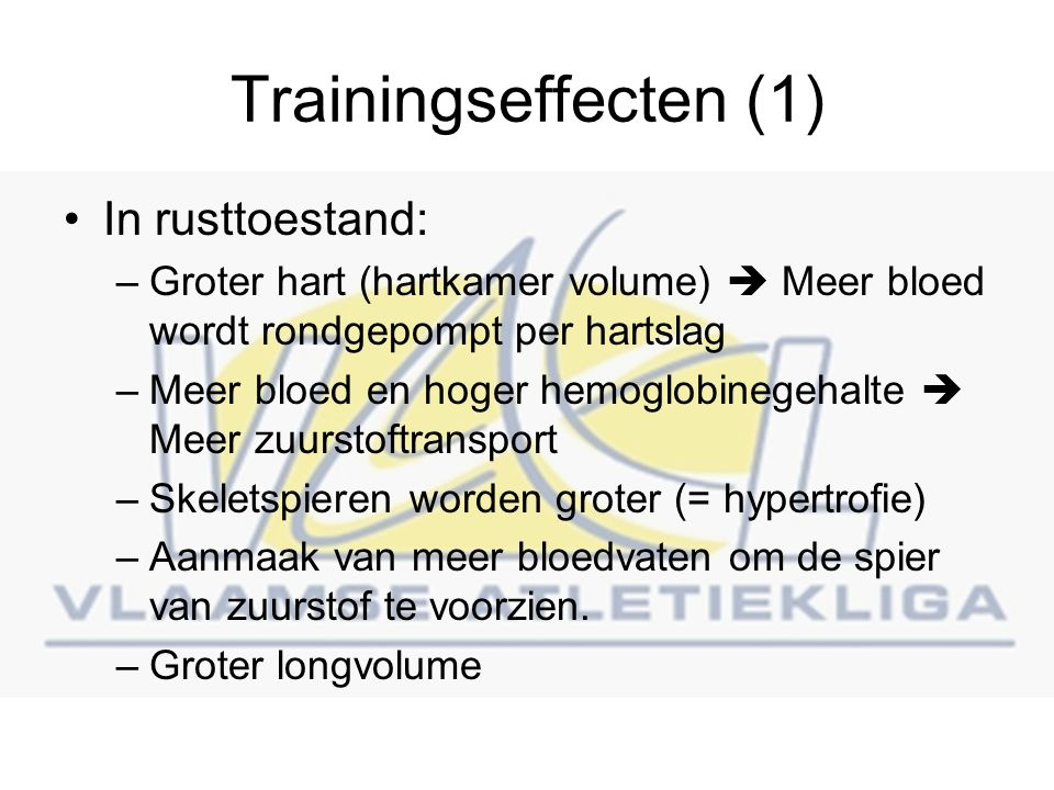 Trainingseffecten (1) In rusttoestand: