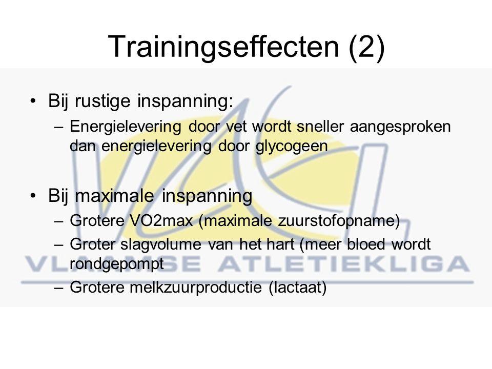 Trainingseffecten (2) Bij rustige inspanning: Bij maximale inspanning