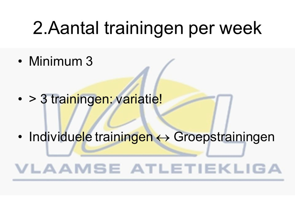 2.Aantal trainingen per week