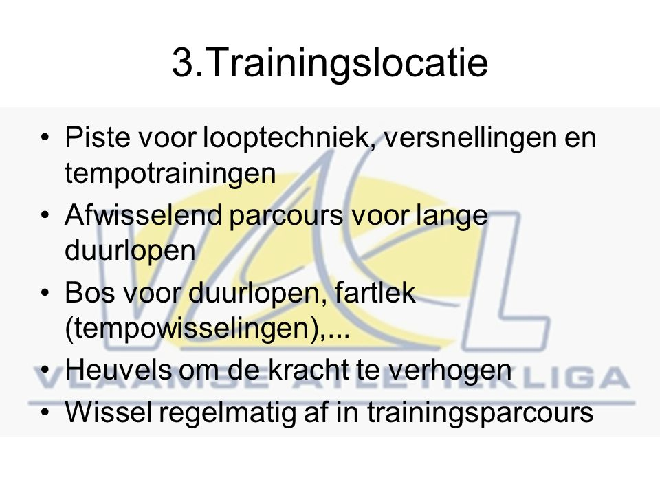 3.Trainingslocatie Piste voor looptechniek, versnellingen en tempotrainingen. Afwisselend parcours voor lange duurlopen.