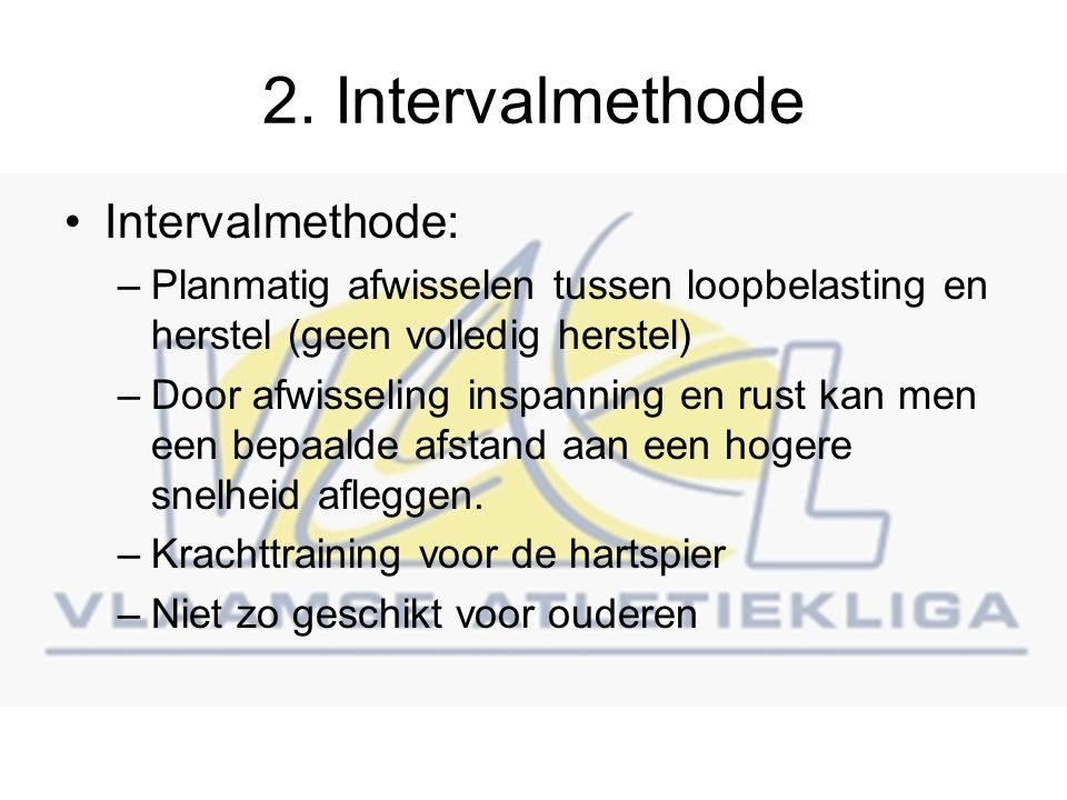 2. Intervalmethode Intervalmethode: