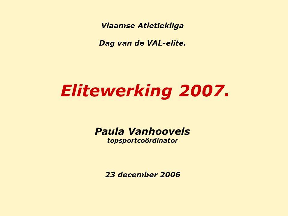 Elitewerking 2007. Paula Vanhoovels topsportcoördinator
