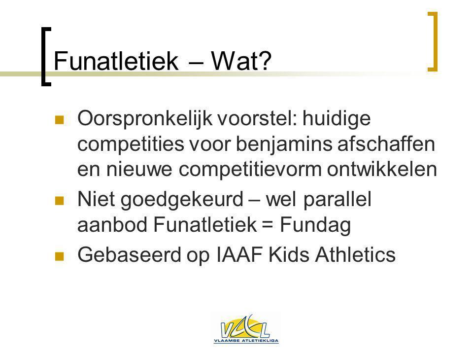 Funatletiek – Wat Oorspronkelijk voorstel: huidige competities voor benjamins afschaffen en nieuwe competitievorm ontwikkelen.