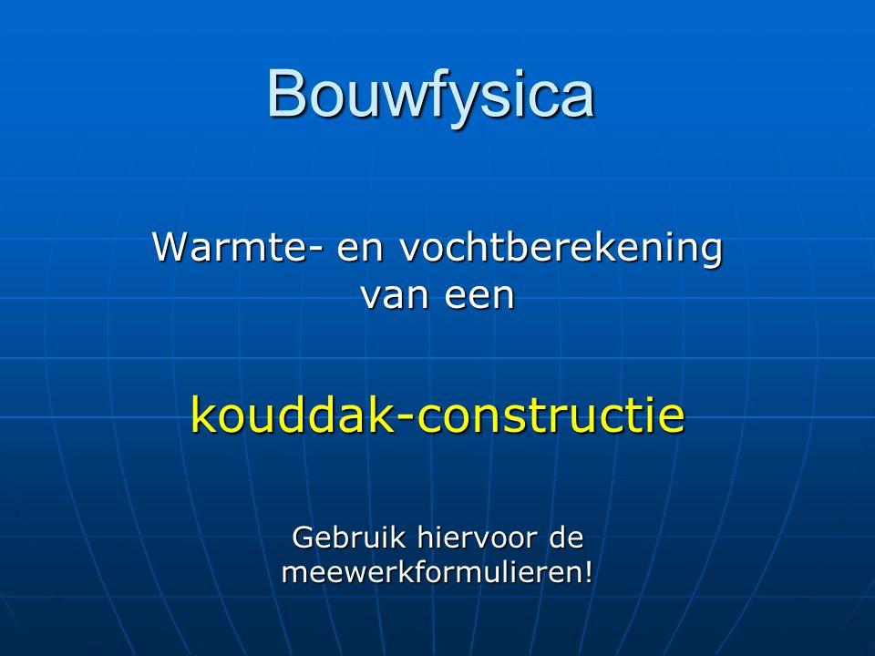 Bouwfysica kouddak-constructie Warmte- en vochtberekening van een