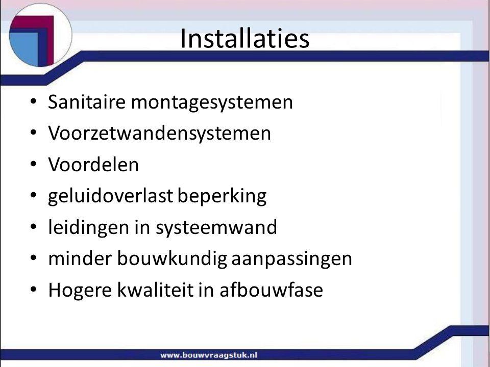 Installaties Sanitaire montagesystemen Voorzetwandensystemen Voordelen