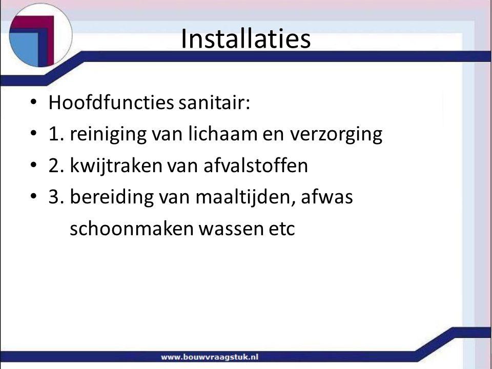 Installaties Hoofdfuncties sanitair: