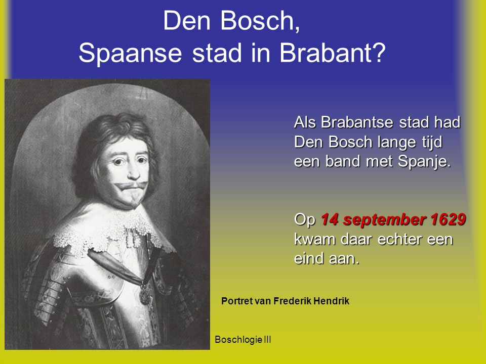 Den Bosch, Spaanse stad in Brabant