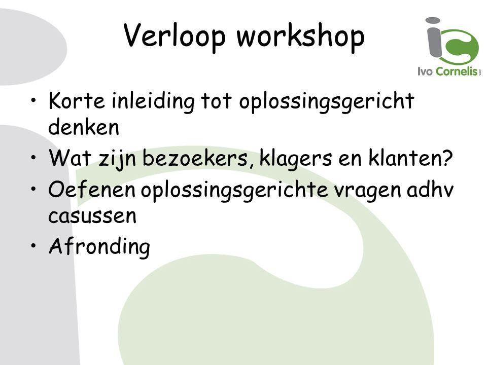 Verloop workshop Korte inleiding tot oplossingsgericht denken