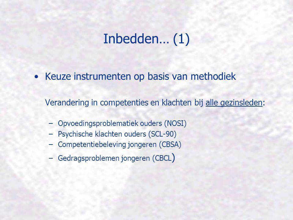 Inbedden… (1) Keuze instrumenten op basis van methodiek